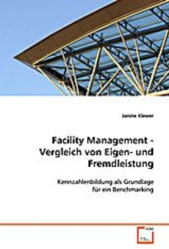 Klewer Janine: Facility Management - Vergleich von Eigen- u