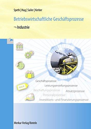 Betriebswirtschaftliche Geschäftsprozesse - Industrie: Rahmenlehrplan