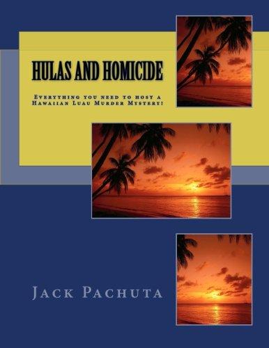 Hulas and Homicide: Everything you need to host a Hawaiian Luau Murder Mystery!