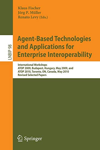 Agent-Based Technologies and Applications for Enterprise Interoperability: International Workshops ATOP 2009, Budapest,