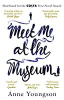 Meet Me at the Museum: Shortlisted for the Costa First Novel Award 2018