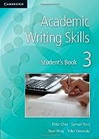 Academic Writing Skills 3 Student's Book by Peter Chin Samuel Reid Sean Wray Yoko Yamazaki(2013-05-09)