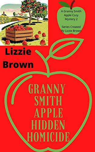 Granny Smith Apple Hidden Homicide (Granny Smith Apple Cozy Mysteries Book 2) (English Edition)