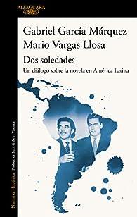 Dos soledades: Un diálogo sobre la novela en América Latina par Mario Vargas Llosa