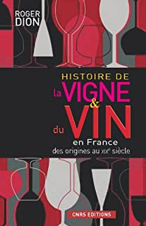 Histoire de la vigne & du vin en France, des origines au XIXe siècle