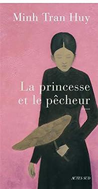 La Princesse et le Pêcheur par Minh Tran Huy