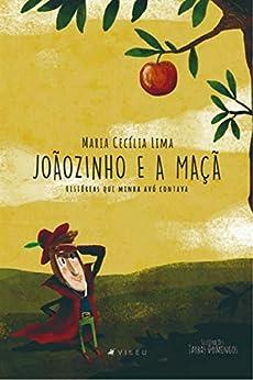 Joãozinho e a maçã: Histórias que minha avó contava por [Maria Cecília de Lima]