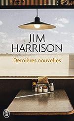 Dernières nouvelles de Jim Harrison