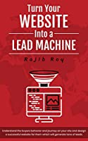 Turn Your Website Into a Lead Machine Front Cover