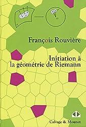Initiation à la géométrie de Riemann de François Rouvière