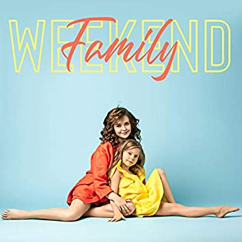 Family Weekend - Chill Background Music for the time Spent Together: Shared Meal, Play, Board Games and Entertainment