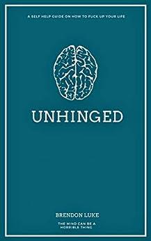 [Brendon Luke]のUnhinged (Brendon Luke Book 3) (English Edition)