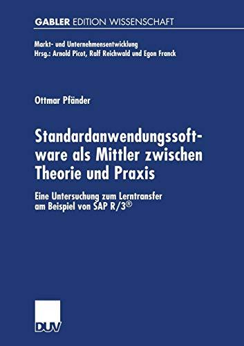 Standardanwendungssoftware ALS Mittler Zwischen Theorie Und Praxis: Eine Untersuchung Zum Lerntransfer Am Beispiel Von SAP R/3(r)