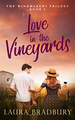 Love in the Vineyards (The Winemakers Trilogy Book 2)