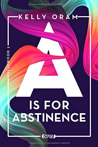 Buchseite und Rezensionen zu 'A is for Abstinence (Kellywood-Dilogie, Band 2)' von Kelly Oram