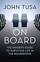 On Board: The Insider's Guide to Surviving Life in the Boardroom