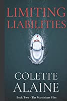 Limiting Liabilities: Book Two - The Martinique Files