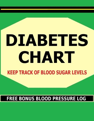 Price comparison product image Diabetes Chart: Keep track of Blood Sugar levels in this Diabetes Chart book. Bonus! Includes FREE Blood Pressure Charts.