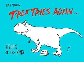 T-Rex Tries Again  Return of the King