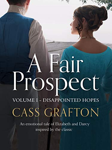A Fair Prospect: Volume I - Disappointed Hopes by [Cass Grafton]