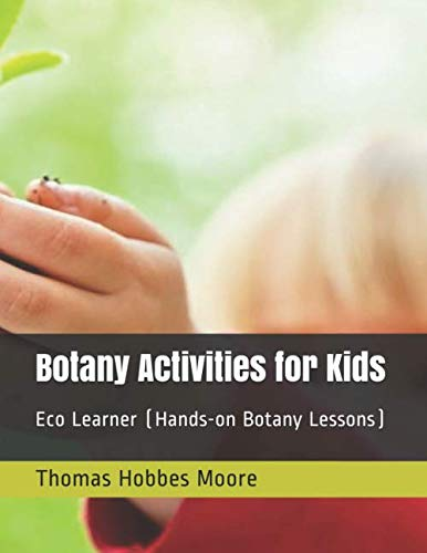 Botany Activities for Kids: Eco Learner (Hands-on Botany Lessons)