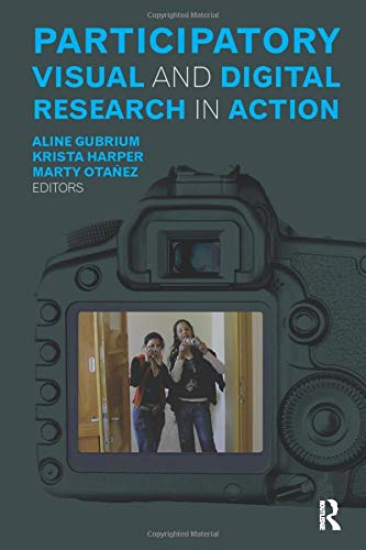 Participatory Visual and Digital Research in Action (Qualitative Essentials)