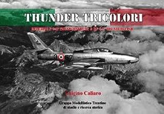 Thunder tricolori. Republic F-48F Thunderstreak & RF-84F Thunderflash. Ediz. italiana