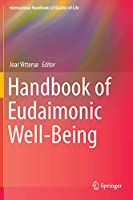 Handbook of Eudaimonic Well-Being (International Handbooks of Quality-of-Life)