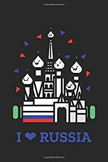 I love Russia. Moscow: 6x9 Lined journal. Ruled notebook. Travel book. Diary. Notes. To-do list. Composition book. Memory ...