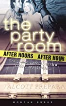 The Party Room Series Trilogy 3 Book Set Morgan Burke: #1 Get it Started, #2 After Hours, #3 Last Call