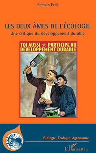 Les Deux Ames De Lecologie Une Critique Du Developpement Durable