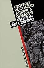 Religion e imperio / Religion and empire: Dinamica Del Expansionismo Azteca E Inca / Dynamics Aztec and Inca Expansionism (Alianza America) (Spanish Edition)