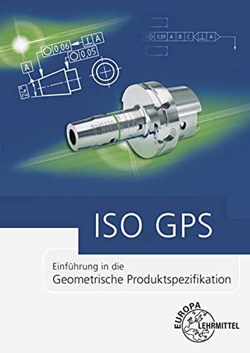 ISO GPS: Einführung in die Geometrische Produktspezifikation