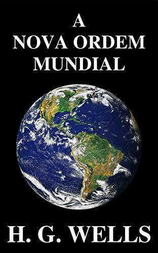 A Nova Ordem Mundial: Se for possível, como pode ser alcançado, e como deverá ser um mundo pacífico?