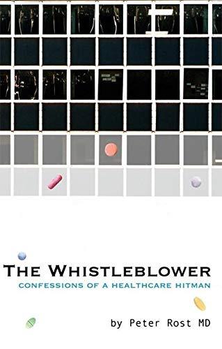 The Whistleblower: Confessions of a Healthcare Hitman