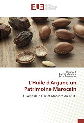L'Huile d'Argane un Patrimoine Marocain: Qualité de l'Huile et Maturité du Fruit!
