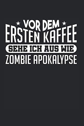 Vor Dem Ersten Kaffee Zombie: Morning People & Morgen Notizbuch 6'x9' Morgenmenschen Geschenk Für Langschläfer & Mornings