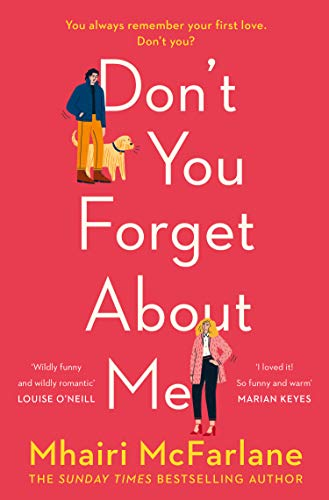 Don't You Forget About Me: Hilarious, heartwarming and romantic – the funniest Romantic Comedy of 2019 from the Author of If I Never Met You (English Edition)