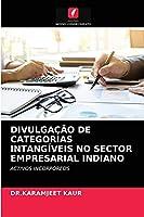 DIVULGAÇÃO DE CATEGORIAS INTANGÍVEIS NO SECTOR EMPRESARIAL INDIANO: ACTIVOS INCORPÓREOS