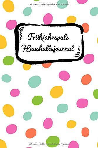 Frühjahrsputz Haushaltsjournal: Pünktchen! Haushaltstipps gegen das Chaos plus Putzplan mit Checklisten für die Zimmer. Mit diesem Notizbuch ist der Haushalt immer organisiert und aufgeräumt.