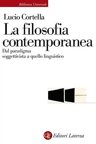 La filosofia contemporanea: Dal paradigma soggettivista a quello linguistico