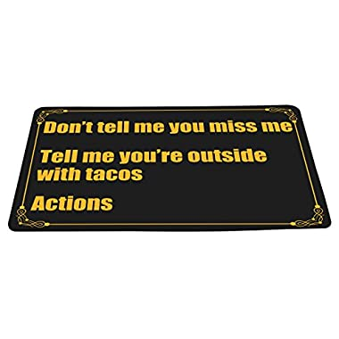 Don't Tell Me You Miss Me Tell Me You're Outside With Tacos Actions Funny Doormat Black Background Floor Mat With Non-Slip Backing Bath Mat Rug Excellent Home Decor 23.6 W×15.7 H