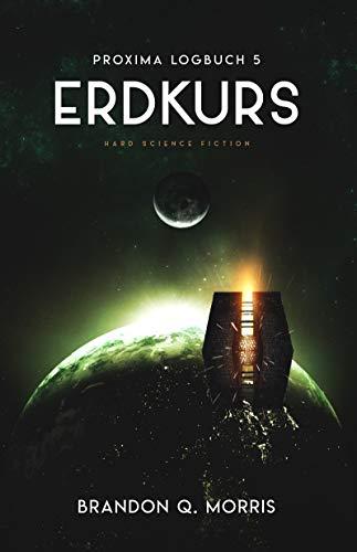 Proxima-Logbuch 5: Erdkurs: Hard Science Fiction (Proxima-Logbücher)