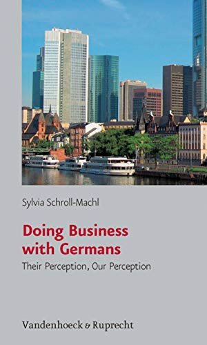 Doing Business with Germans: Their Perception, Our Perception (English Edition)
