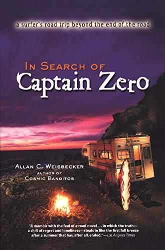 In Search of Captain Zero PA: pb reprint: A Surfer's Road Trip Beyond the End of the Road