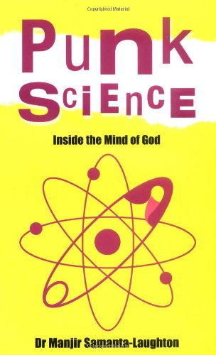 Punk Science: Inside the Mind of God