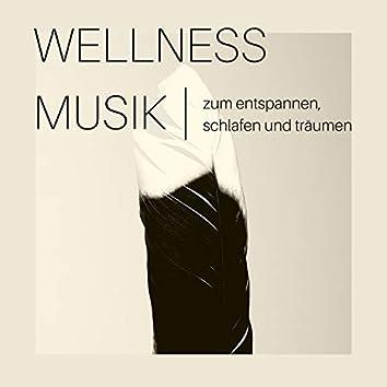Wellness Musik zum Entspannen, Schlafen und Träumen