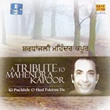 A Tribute To Mahendra Kapoor - Ki Puchhde O Haal Fakiran Da (Punjabi Hits Of Mahendra Kapoor)