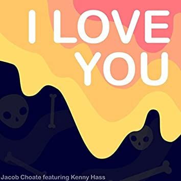 I Love You (feat. Kenny Hass)