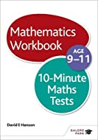 10-Minute Maths Tests Workbook Age 9-11 by David E Hanson(2014-09-26)